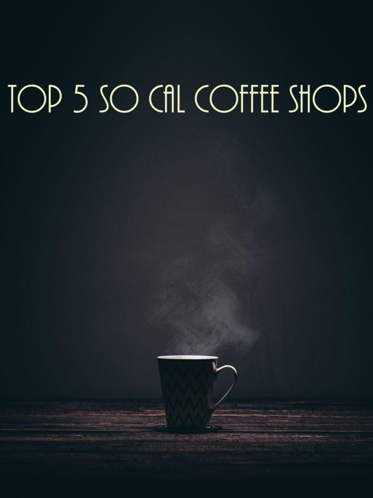 Top 5 So Cal Coffee Shops: A Coffee Klatching, Caffeinated Road Trip