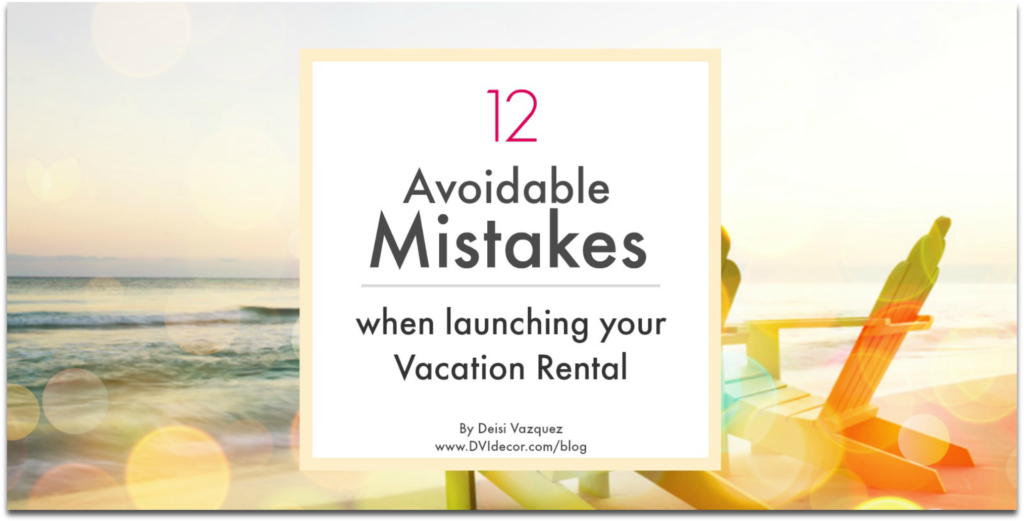 Launching a successful Vacation rental without the mistakes