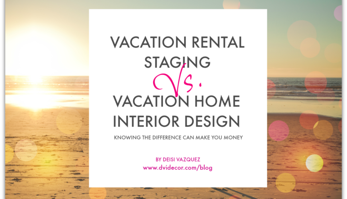 Vacation Home Design & Staging