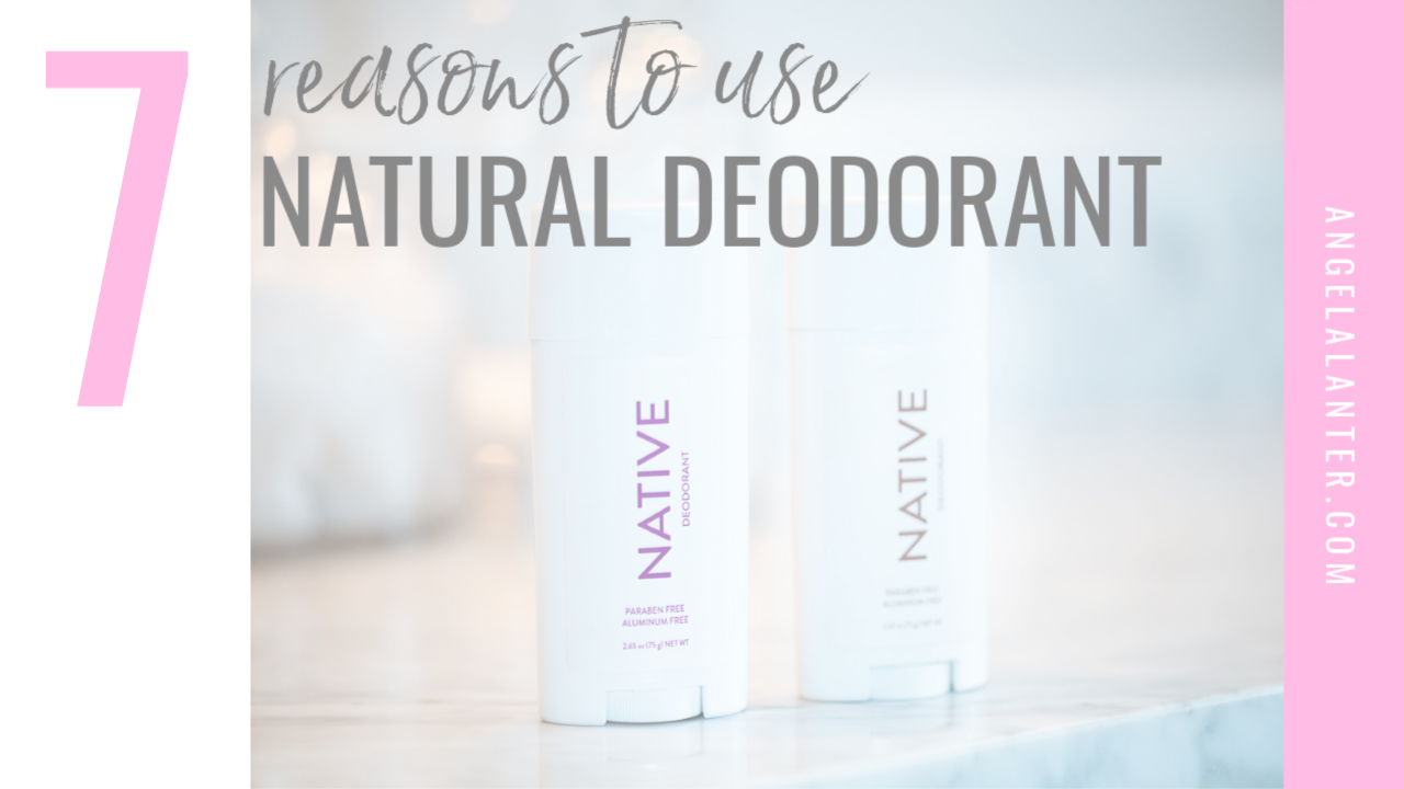Why You Should Be Using Natural Deodorant