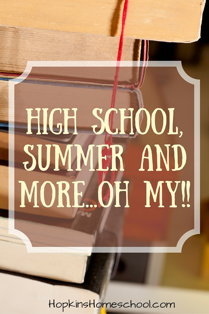 High School, Summer and More...Oh My!!