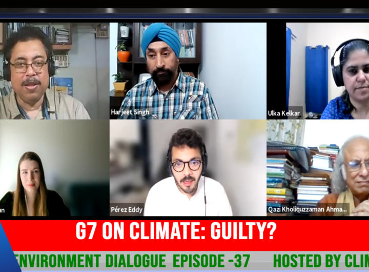 G7 on Climate: Guilty? On South Asian Environment Dialogue