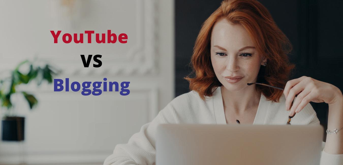 Youtube Channel या Blogging क्या है बेहतर?