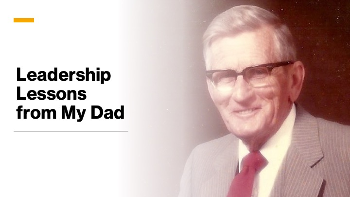 Leadership Lessons from My Dad