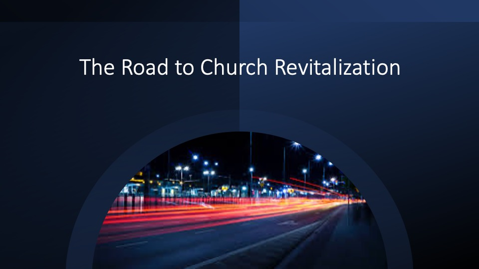 The Road to Church Revitalization