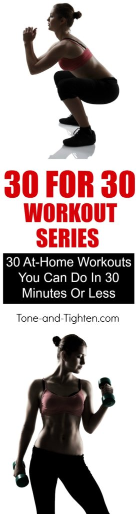 30 amazing home workouts that take 30 minutes or less! Awesome home workout series to tone and tighten.
