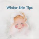 4 Tips for Taking Care of Winter Skin