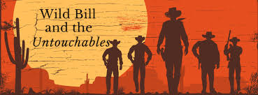 wild bill and the untouchables