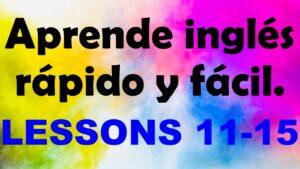 APRENDE INGLÉS americano rápido y fácil Lecciones 11-15