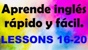 APRENDE INGLÉS americano rápido y fácil Lecciones 16-20