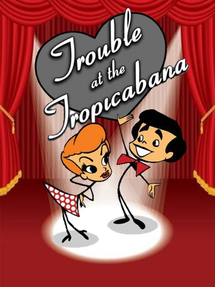 Trouble at the Tropicabana