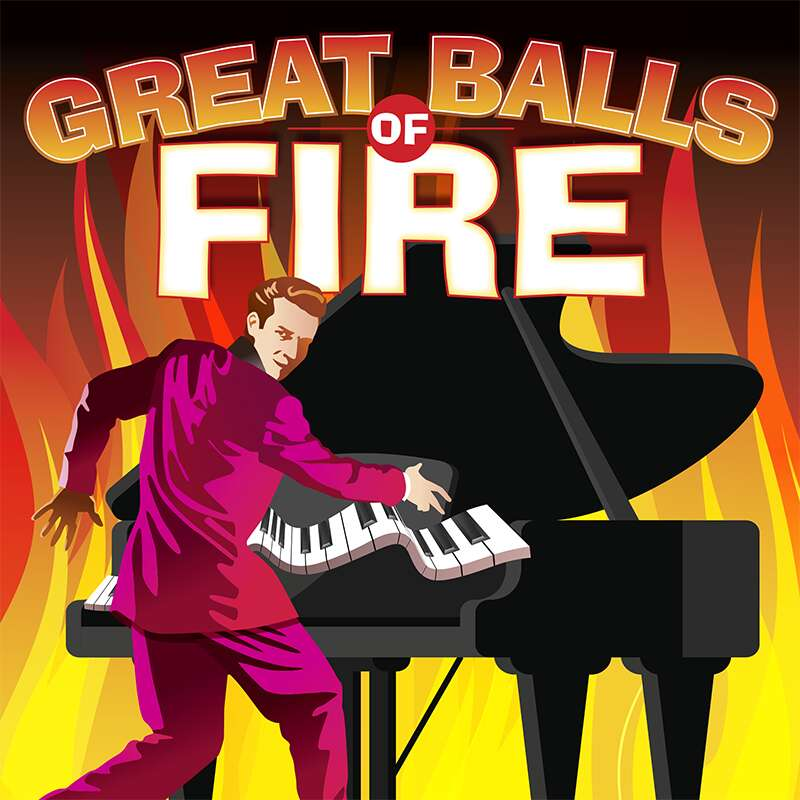Great Balls of Fire onstage Feb 22 - Mar 13, 2022
