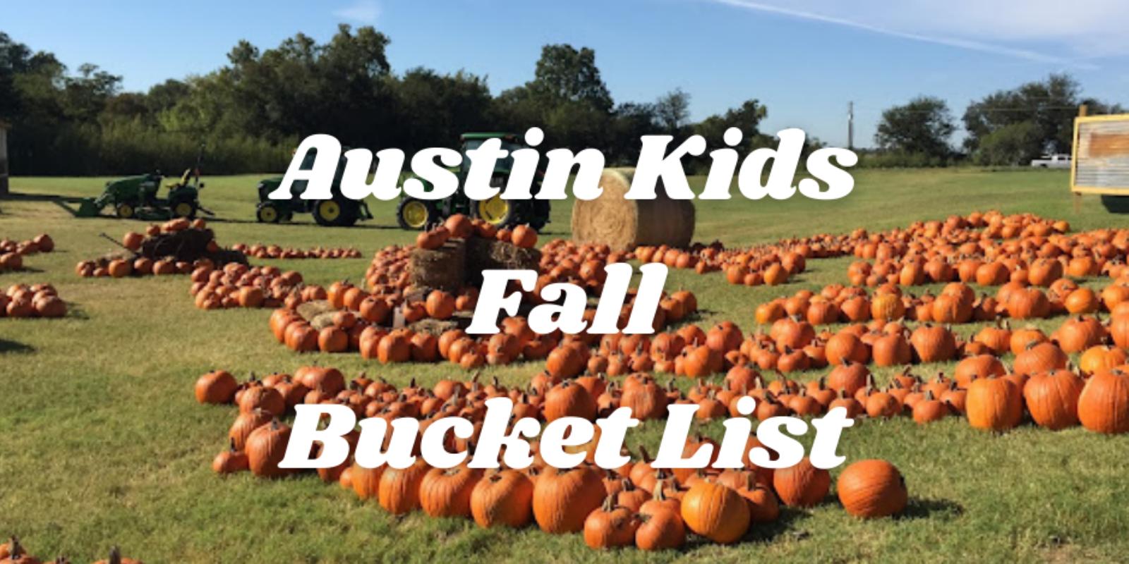 Austin Kids Fall Bucket List