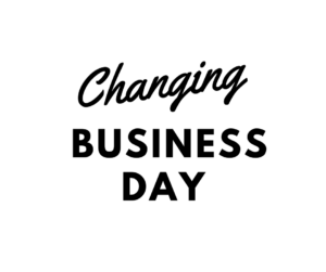 Changing Business Day