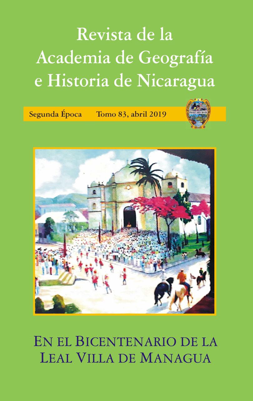 REVISTA DE LA ACADEMIA DE GEOGRAFÍA E HISTORIA DE NICARAGUA (núm. 83)