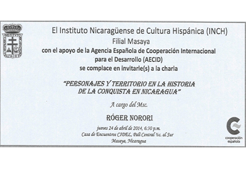 CONFERENCIA PERSONAJES Y TERRITORIO EN LA HISTORIA DE LA CONQUISTA EN NICARAGUA EN INSTITUTO NICARAGUENSE DE CULTURA HISPANICA FILIAL MASAYA