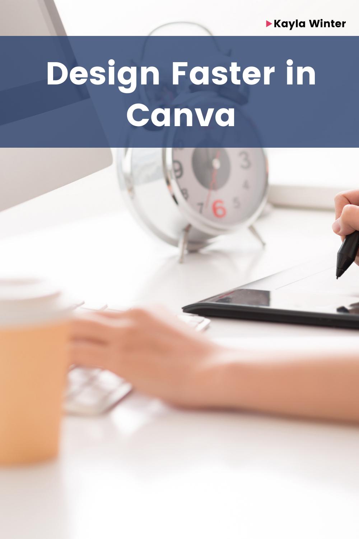 Design faster in Canva