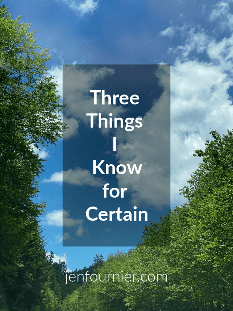 Three Things I Know for Certain by Jen Fournier