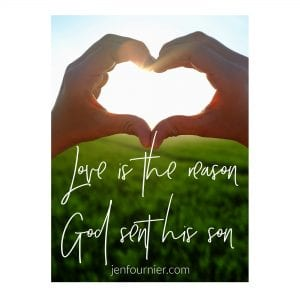 Don't be afraid to say I love you. Love is why Jesus died for us.