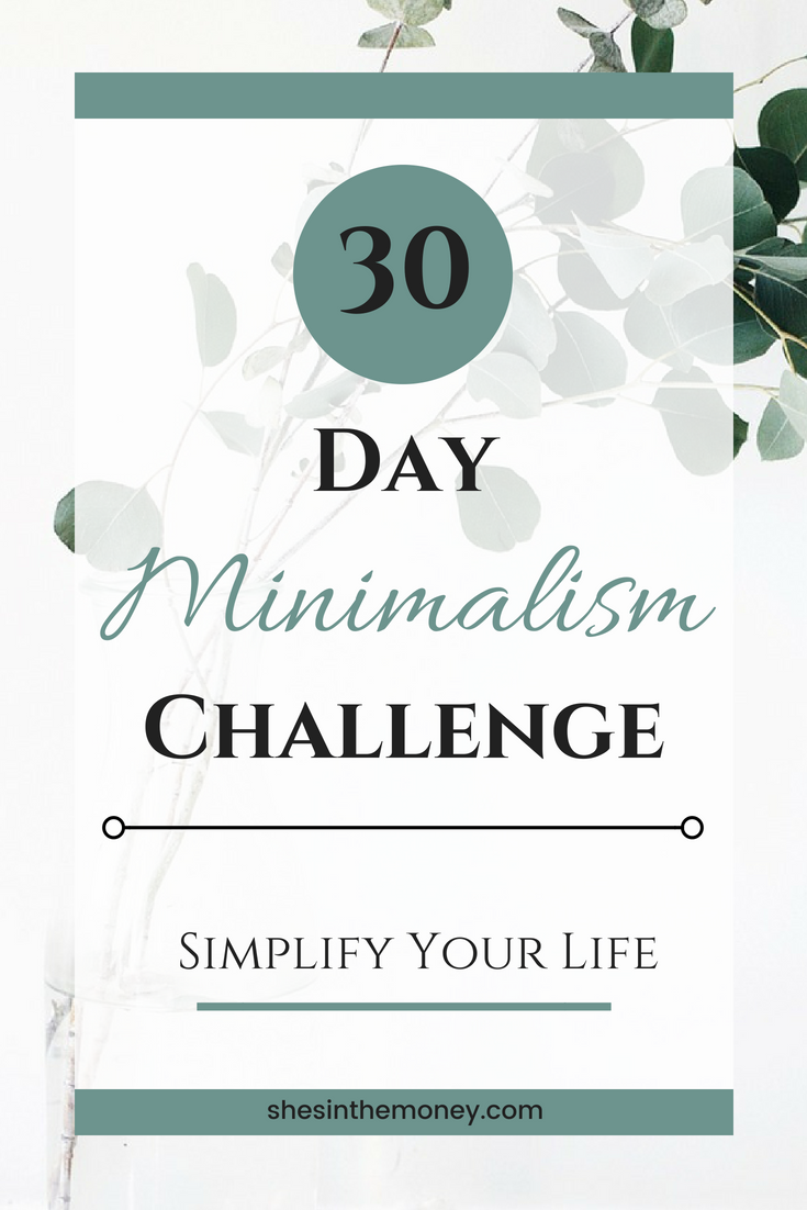 Thirty day minimalism challenge to simplify your life.