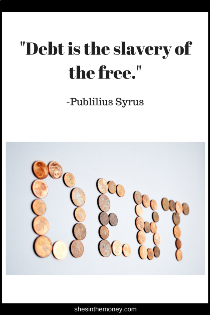 Debt is the slavery of the free, quote by Publilius Syrus.