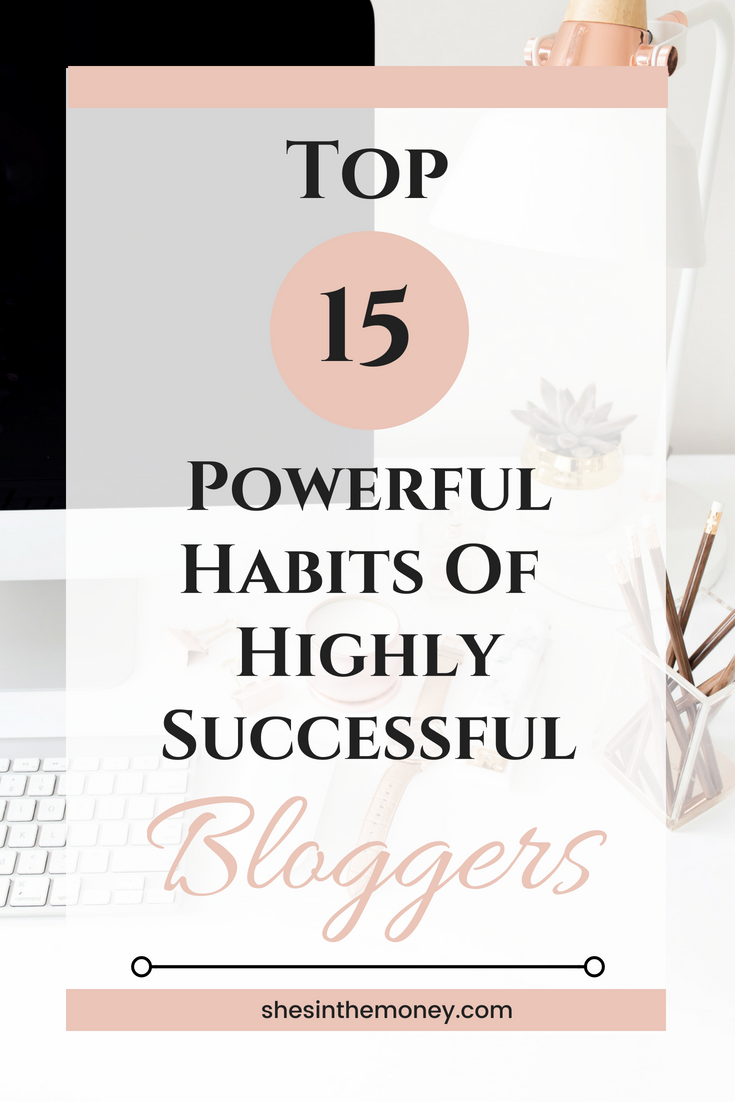 Top fifteen habits of highly successful bloggers.