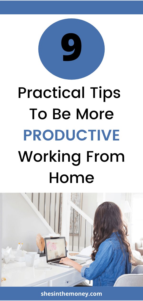 9 Practical Tips To Be More Productive Working From Home