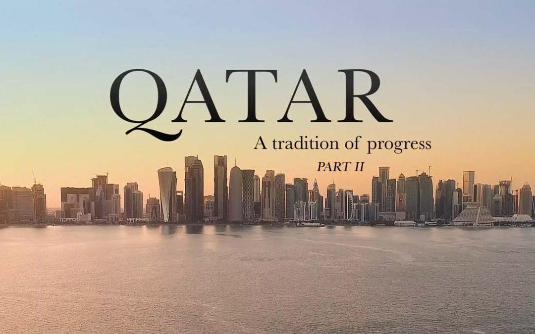 Qatar A tradition of progress – part II