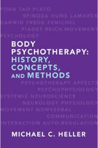 Body Psychotherapy History, Concepts and Methods