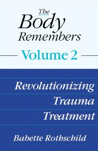 Cover for The Body Remembers: Revolutionizing Trauma Treatment by Babette Rothschild