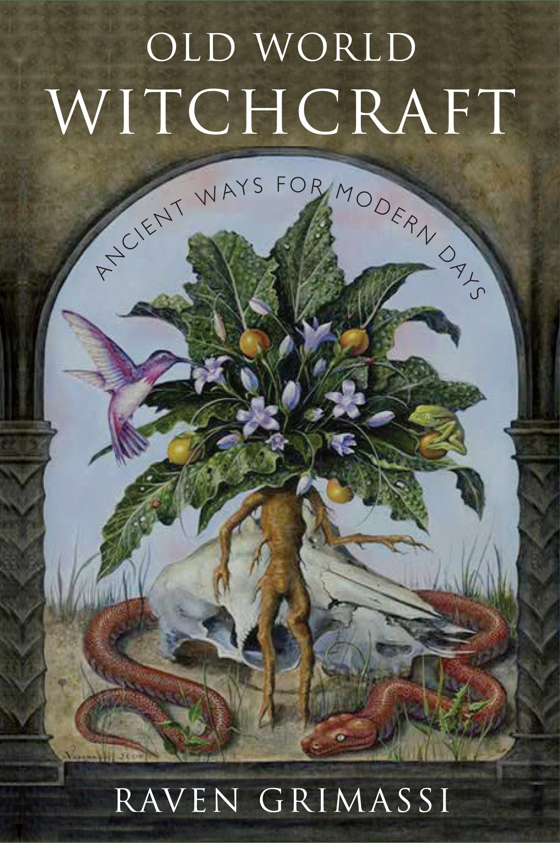 Old World Witchcraft- Ancient Ways for Modern Days