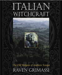 Italian Witchcraft- The Old Religion of Southern Europe