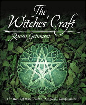 The Witches Craft – The Roots of Witchcraft and Magical Transformation
