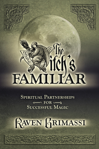 The Witch's Familiar – Spiritual Partnership for Successful Magic