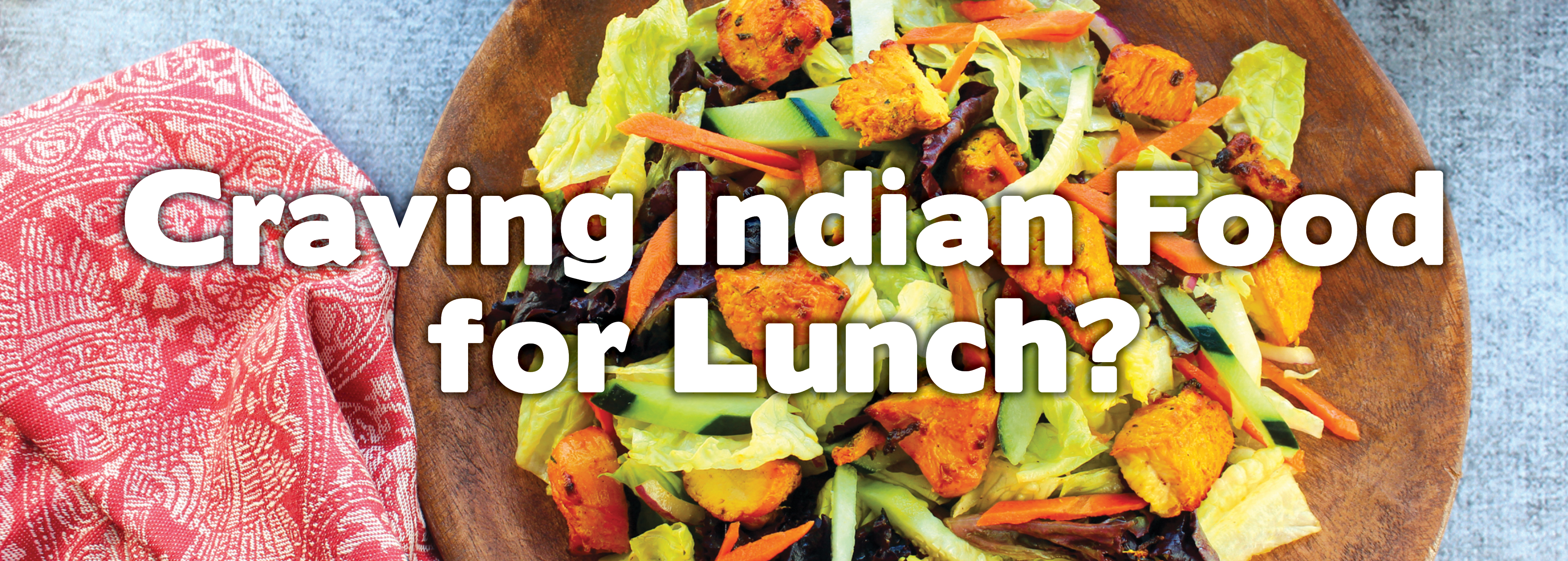 Indian Food at Masala Wok for Lunch