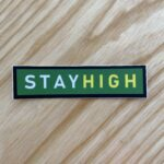 4. Stay High sticker