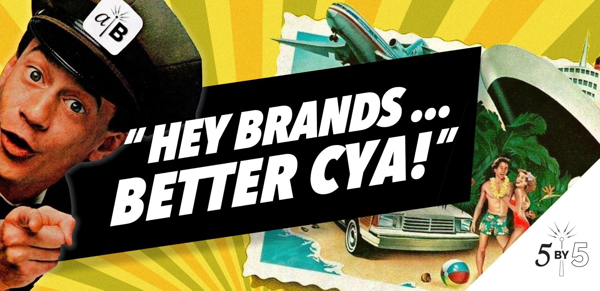 vintage poster 'hey brands...better CYA!'