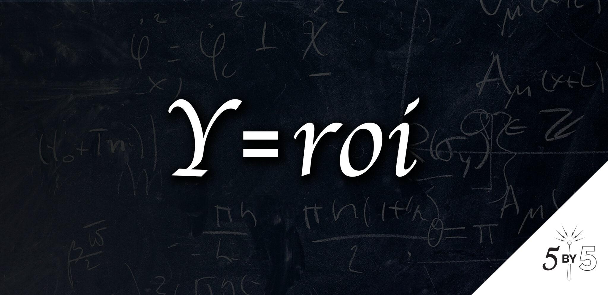 y=roi equation on chalkboard