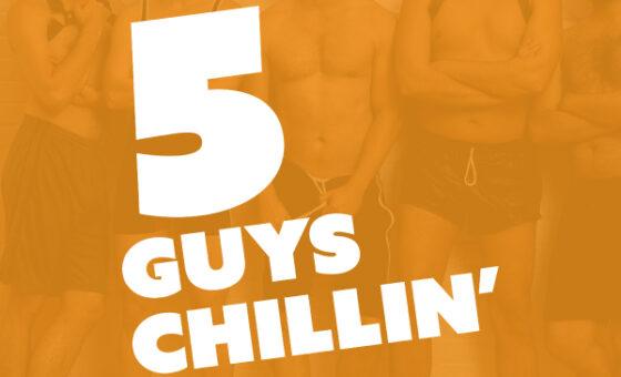 5 Guys Chillin'