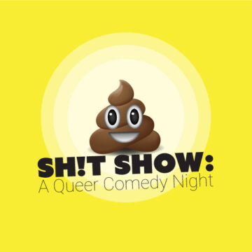 Shit Show: A Queer Comedy Night