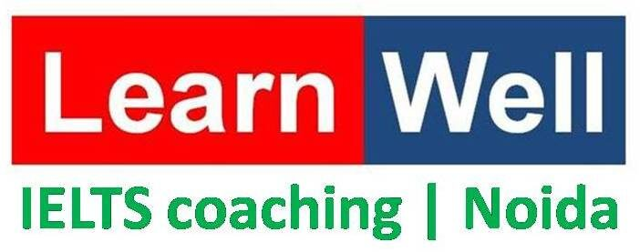 Learn Well | IELTS online & offline coaching classes | Noida