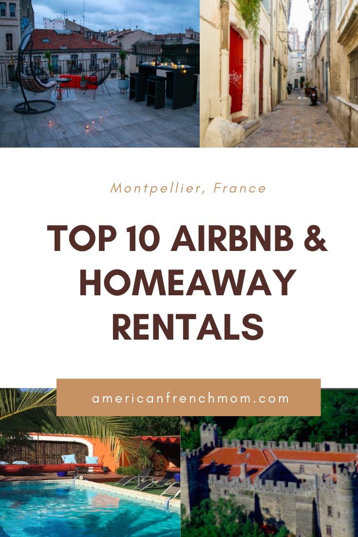 Top 10 Airbnb & HomeAway Rentals in Montpellier France