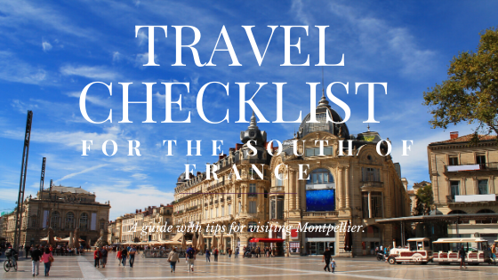 Travel checklist for the South of France: Montpellier