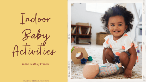 Indoor Baby Activities in the  South of France