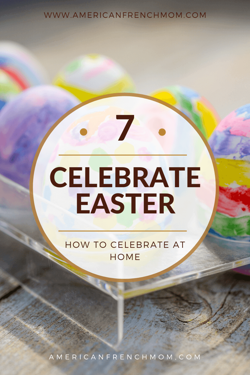 7 ways to celebrate easter this year 2020