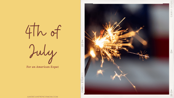 4th of July in France for an American Expat