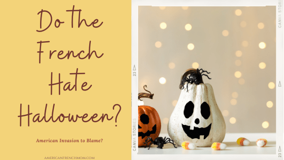 Do the French Hate Halloween? American Invasion to Blame?