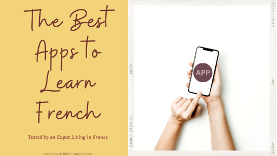 The Best Apps to Learn French: Tested by an Expat