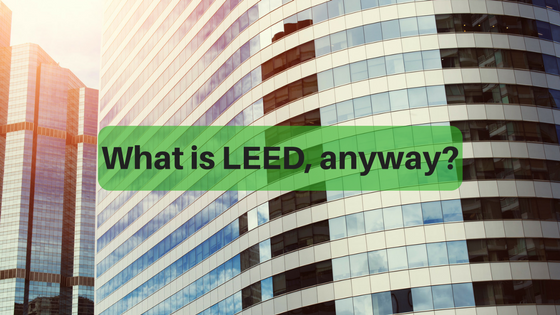 What is LEED, anyway?