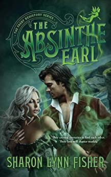 The Absinthe Earl by Sharon Lynn Fisher – Review
